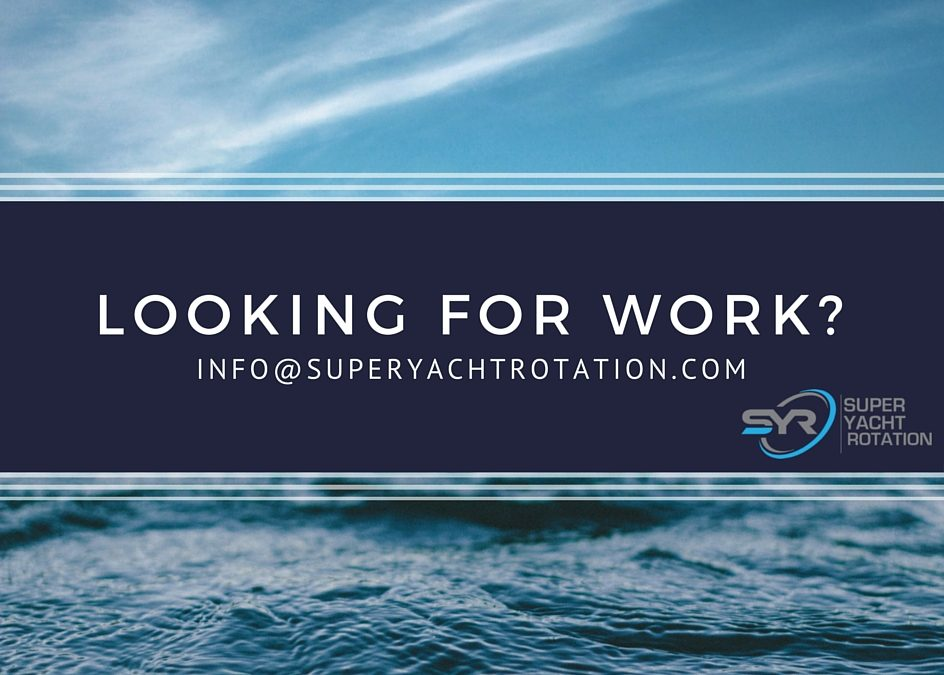 Looking for Rotational Work on a SuperYacht?